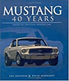 Mustang : 40 Years of America's Original Muscle Car, Dzierzak, Lou, 0760317704