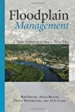 img - for Floodplain Management: A New Approach for a New Era book / textbook / text book