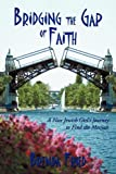 Bridging the Gap of Faith, Brenda Fried, 1452023182
