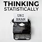 Thinking Statistically | Uri Bram