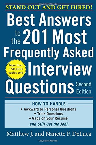 Best Answers to the 201 Most Frequently Asked Interview Questions, Second Edition (Best Answers To Questions)