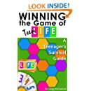 Winning the Game of Teen Life: A Teenager's Survival Guide