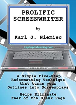 Prolific Screenwriter (How to be a Prolific Screenwriter - The Fastest and Easiest Way to a First Draft Book 1) by [Karl J. Niemiec]