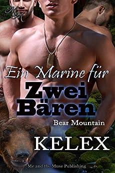 Ein Marine für zwei Bären (Bear Mountain 14) (German Edition) by [Kelex]