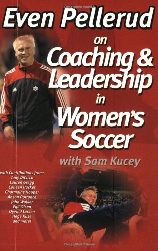 Even Pellerud on Coaching and Leadership in Women's Soccer
