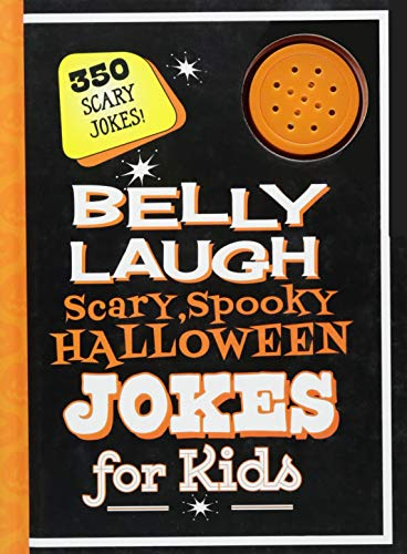 Belly Laugh Scary, Spooky Halloween Jokes for Kids: 350 Scary Jokes! -