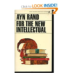 For the New Intellectual: The Philosophy of Ayn Rand (Signet)