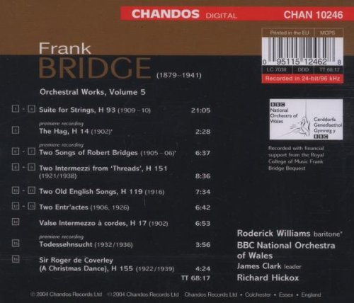 Bridge: Suite for Strings / The Hag / 2 Songs of Robert bridges / 2 Intermezzi / 2 Old English Songs / 2 Entr'actes / Sir Roger de Coverley (Orchestral Works Vol. 5)