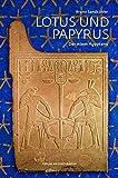 Lotus und Papyrus: Der Atem Ägyptens