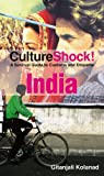 CultureShock! India: A Survival Guide to Customs and Etiquette (Cultureshock India: A Survival Guide to Customs & Etiquette)