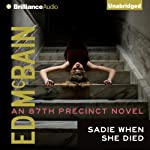 Sadie When She Died: 87th Precinct, Book 26   Ed McBain