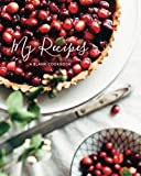 My Recipes: Blank Christmas Recipe Journal: A Blank Cookbook (Holiday Recipe Journals) (Volume 3)