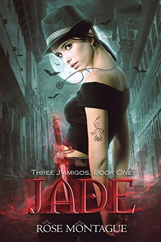 Jade (Three J'amigos Book 1) by [Montague, Rose]