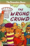 The Wrong Crowd, Stan Berenstain and Jan Berenstain, 0375812687