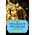 The Italian Woman: A Catherine de' Medici Novel (Catherine De' Medici)