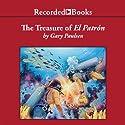 The Treasure of El Patrón: Gary Paulsen World of Adventure Audiobook by Gary Paulsen Narrated by Jeff Woodman
