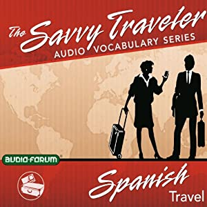 The Savvy Traveler: Spanish Travel Audiobook