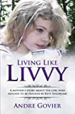 #10: Living Like Livvy: A Mother's Story About the Girl Who Refused to be Defined by Rett Syndrome