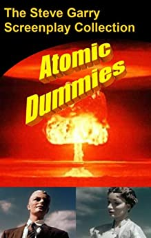 Atomic Dummies by [Garry, Steve]