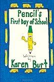 Pencil's First Day of School, Karen M Burt, 1492788015