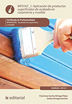 Aplicación de productos superficiales de acabado en carpintería y