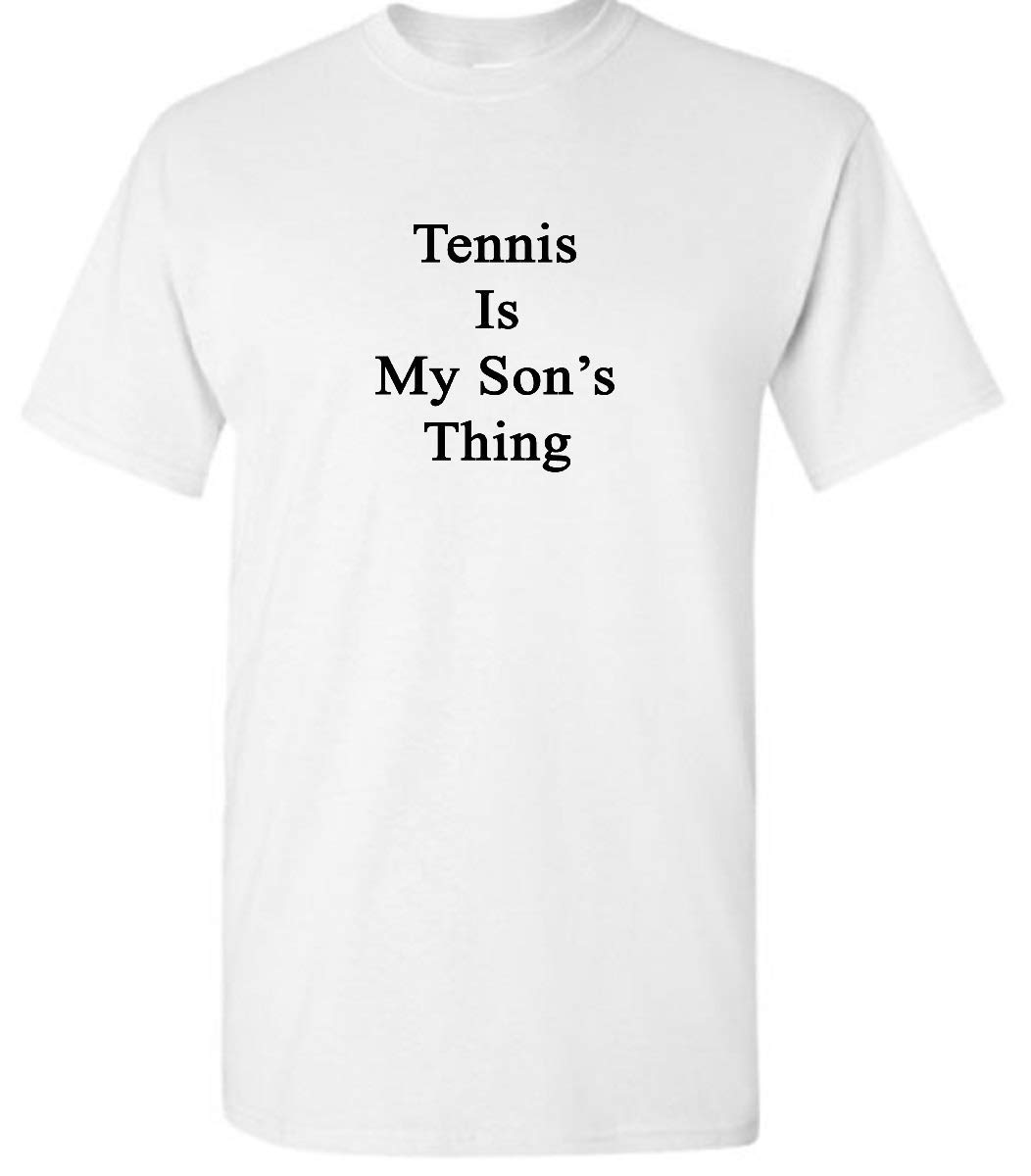 Tennis Is My Sons Thing Machine Wash Cold With Like Colors, Dry Low Heat Shirts