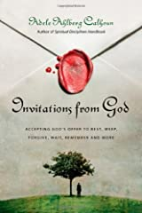 Invitations from God: Accepting God's Offer to Rest, Weep, Forgive, Wait, Remember and More Kindle Edition