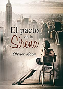 El pacto de la Sirena (Spanish Edition) by [Moon, Olivier]