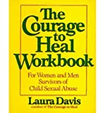 The Courage to Heal Workbook: A Guide for Women and Men Survivors of Child Sexual Abuse