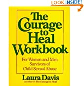 The Courage To Heal Workbook: A Guide For Women And Men Survivors Of Child Sexual Abuse                         (Spiral Bound) by Laura Davis