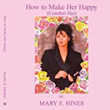 How to Make Her Happy, Mary E. Hines, 142080491X