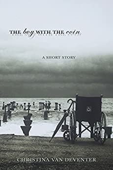 The Boy With The Coin: A Short Story (Breakfast Reads Book 3) by [van Deventer, Christina]