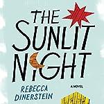The Sunlit Night | Rebecca Dinerstein