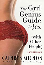 The Grrl Genius Guide to Sex (with Other People): A Self-Help Novel