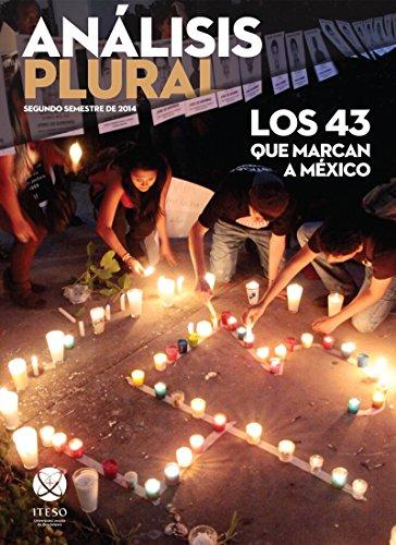 Los 43 que marcan a México (Análisis Plural) (Spanish Edition)