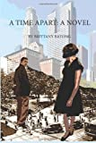 A Time Apart: a Novel, Brittany Batong, 1479327697