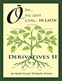 Olim, Once Upon a Time in Latin, Derivatives II