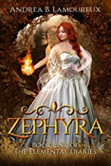 Zephyra: Book One of The Elemental Diaries (Volume 1) Paperback