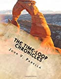 The Time-Loop Chronicles: The Day the Earth Fell Backwards (The Time-Loop Chronicles XL) (Volume 1)