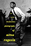 img - for The Social Documentary Photography of Milton Rogovin book / textbook / text book