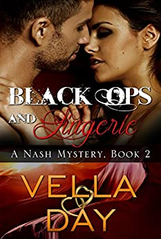Black Ops and Lingerie (A Nash Mystery Book 2) by [Day, Vella]