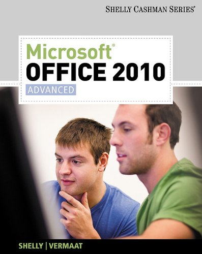 Microsoft Office 2010: Advanced (Shelly Cashman Series Office 2010)