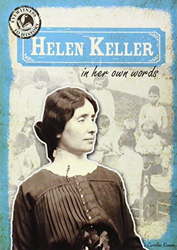 Helen Keller in Her Own Words (Eyewitness to History)