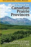 img - for Budd's Flora of the Canadian Prairie Provinces: Volume 1: Ferns and Fern Allies, Conifers, Monocots (A Guide to the Plants of Alberta, Manitoba and Saskatchewan) book / textbook / text book