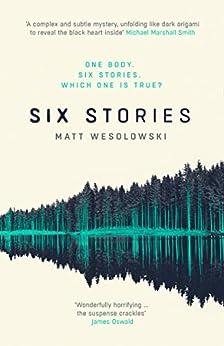 Six Stories: A Thriller (Six Stories Series) by [Wesolowski, Matt]