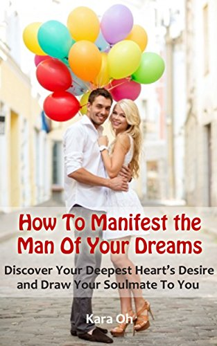 How to manifest the man of your dreams