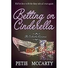 Betting on Cinderella (The Cinderella Romances Book 2)