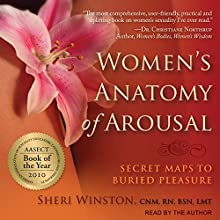 Women's Anatomy of Arousal: Secret Maps to Buried Pleasure Audiobook by Sheri Winston Narrated by Sheri Winston