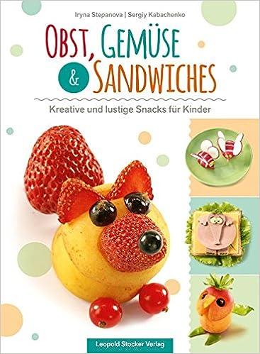 Obst Gemuse Sandwiches Kreative Und Lustige Snacks Fur Kinder