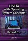 Linux with Operating System Concepts by Richard Fox (2014-08-26)
